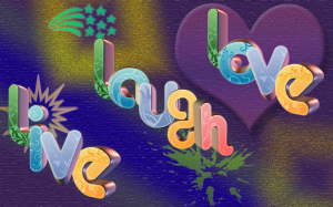 Live_Laugh_Love_Wallpaper_by_eriksnow