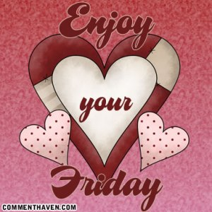 enjoy-yoyr-friday